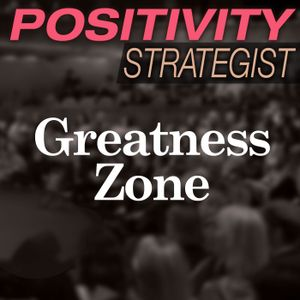The Greatness Zone and Positivity, with Jay Forte - PS011
