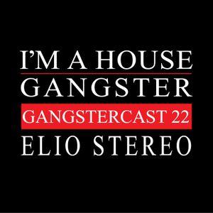 Elio Stereo - Gangstercast 22