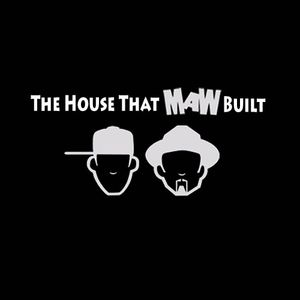 The House That MAW Built