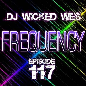 Dj Wicked Wes - Frequency 117