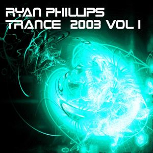 Ryan Phillips - Trance 2003 Vol 1
