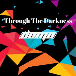 Through The Darkness Progressive House Mix  by DJ Demo