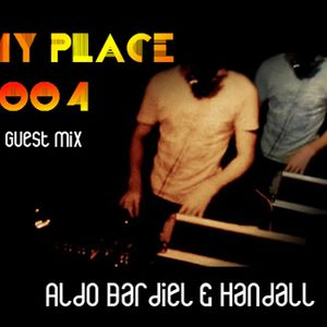 My Place Podcast 004: Aldo Bardiel & Handall
