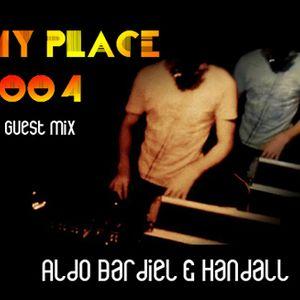 My Place Podcast 004: Aldo Bardiel & Handall