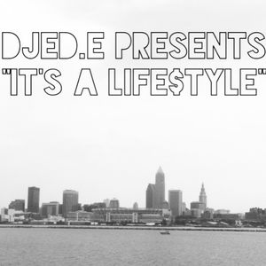 """""""Its a Life$tyle"""" The Cleveland Edition"""