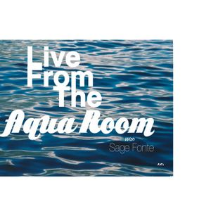 Live From The Aqua Room. Mix #2.  With Sage Fonte