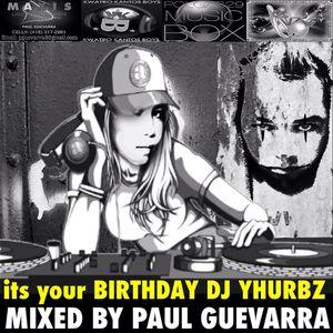 ITS YOUR BIRTHDAY DJ YHURBZ mixed by PAUL GUEVARRA