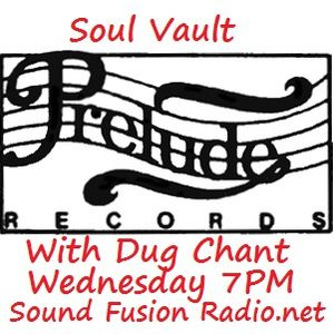 Soul Vault 12/4/17 Prelude Records Special with Dug Chant on Broadcast 7pm on Sound Fusion Radio.net