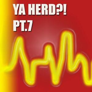 Ya Herd! Pt.7