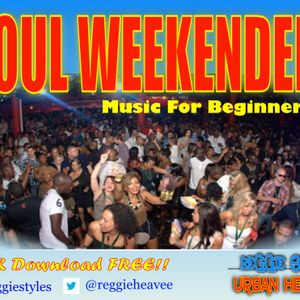 Reggie Styles Urban Hedonism: Soul Weekender Music For Beginners