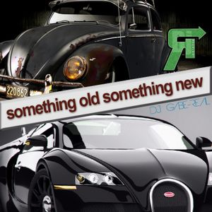 Something Old / Something New -- Dj gabeREAL