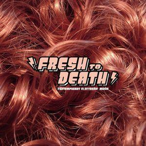 Electricano & Daniel Mariash pres. Fresh To Death Compilation (may 2012)