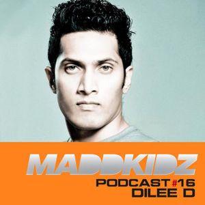 Maddkidz Podcast #16 - DJ Dilee D