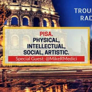 TR 063: PISA - Physical, Intellectual, Social, Artistic (Special Guest: @MikeRMedici)