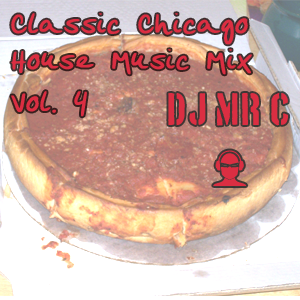 DJ Mr. C. Classic Chicago House Music Mix Vol. 4