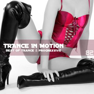 Trance In Motion Vol 82