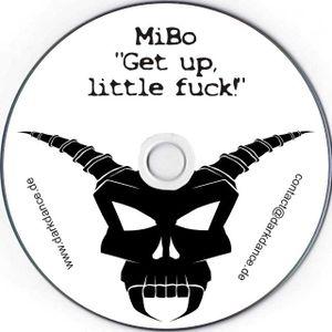 MiBo - Get up, little Fuck!