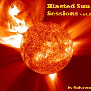 Blasted Sun sessions vol.2
