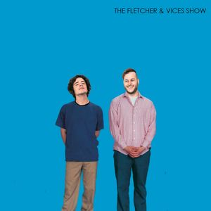 Fletcher and Vices Show: Episode 7