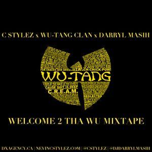 C Stylez & Darryl Masih present Welcome 2 Tha Wu Mixtape (2011)