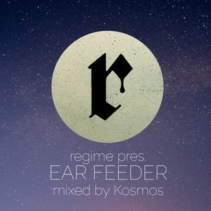 EAR FEEDER Podcast vol. 11 mixed by Kosmos