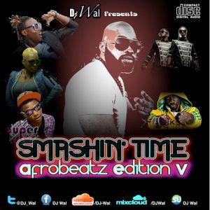 DJ Wal - Smashin' Time (Afrobeatz Edition V)