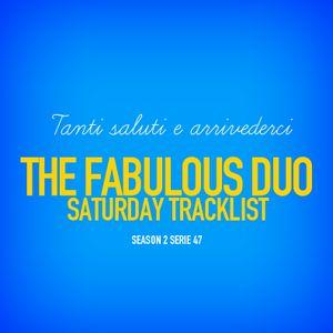 "The Fabulous Duo [Tanti Saluti] Tracklist ""Season 2 Serie 47"""