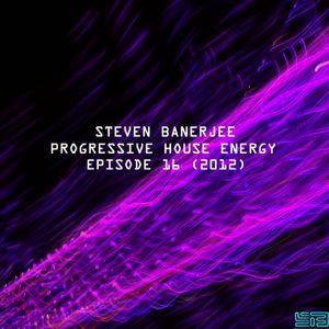 Steven Banerjee - Progressive House Energy (Episode 16)