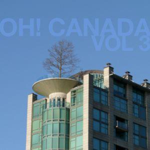 Oh! Canada Volume 3
