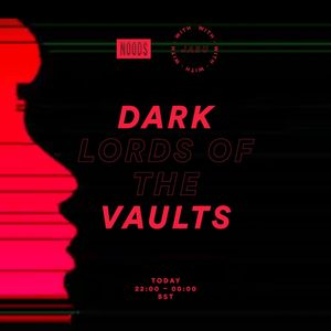 The Dark Lords Of The Vaults W/ Jabu & Withdrawn: October '17