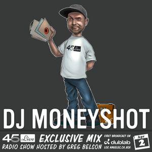 45 Live Radio Show pt. 131 with guest DJ MONEYSHOT