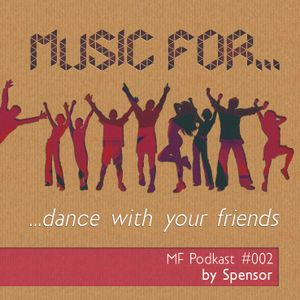 Spensor-music for dance with your friends (MF#2)