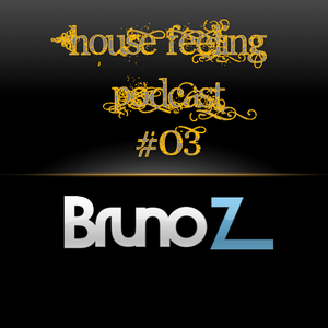 House Feeling Podcast #03