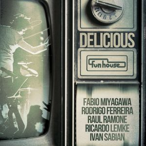 Funhouse @Delicious - 07/jul/12