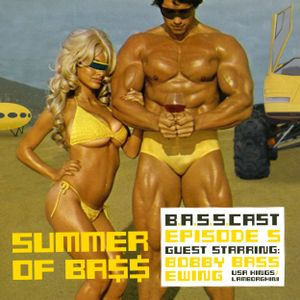 BASSCAST EPISODE 5 - BOBBY BASS EWING [USA KINGS vs LAMBORGHINI] - SUMMER OF BA$$
