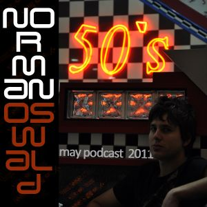 Norman Oswald May Podcast edition 2011