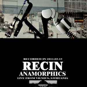 Recin' - Anamorphics - LIVE from Vilnius, Lithuania March 15