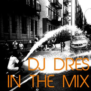 DJ DRES - IN THE MIX (August 4th 2015)
