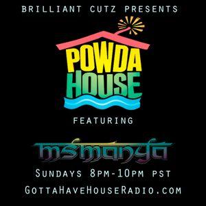 PowdaHouse Sessions Ft. MsManya on GottaHaveHouseradio.com 1-20-13