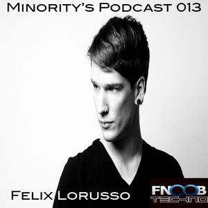 Minority's Podcast 013 - Felix Lorusso