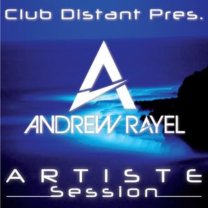 Club Distant Pres. Artiste Session Vol.1 - Andrew Rayel