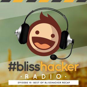 Recap of Blisshacker Episodes - e15