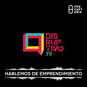 Disruptivo No. 20 - AWR Ideas / TEDX Cuauhtémoc