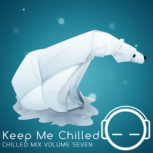 Keep Me Chilled Mix Volume 7 by Asherchill