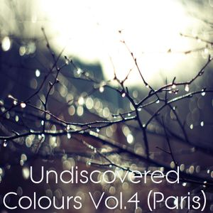 Undiscovered Colours Vol.4 (Paris)