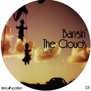 Bangin' The Clouds by Mill
