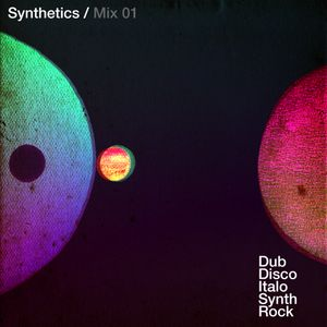 Synthetics Mix 01 - Dub Disco Italo Synth Rock