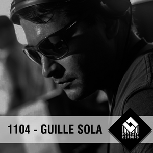CEROUNO PODCAST 1104 WITH GUILLE SOLA