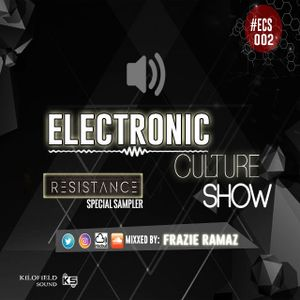 ELECTRONIC CULTURE SHOW 002 By Frazie Ramaz