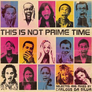 Carloss Da Silva - This Is Not Prime Time